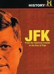 JFK: From the Solomon Islands to the Bay of Pigs