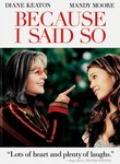 Because I Said So (2007)