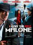 Give &#39;em Hell, Malone (2009)