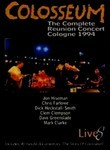 Colosseum: The Complete Reunion Concert: Cologne 1994