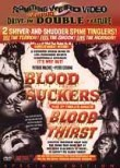 Blood Suckers / Blood Thirst: Double Feature
