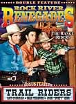 Trail Riders / Rock River Renegades: Double Feature