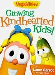 VeggieTales: Growing Kindhearted Kids!