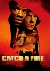 Rent Catch a Fire on DVD
