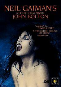 Neil Gaiman's Short Film About John Bolton