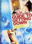 Poster for The Boys and Girls Guide to Getting Down