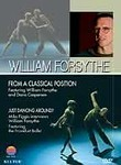 William Forsythe: From a Classical Position / Just Dancing Around