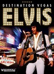 Elvis Presley: Destination Vegas