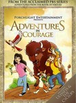 Adventures from the Book of Virtues: Adventures in Courage