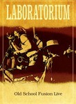 Laboratorium: Old School Fusion Live