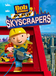 Bob the Builder On Site: Skyscrapers poster