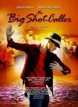 Big Shot-Caller poster